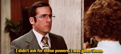 "Brick from Anchorman - ""I didn't ask for these powers. I was given them"""